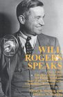 Will Rogers Speaks: Over 1,000 Timeless Quotations