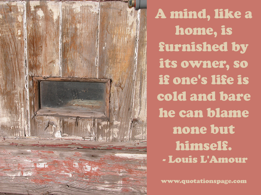 Quotes About Anger And Rage: Quote Details: Louis L'Amour: A Mind, Like A...