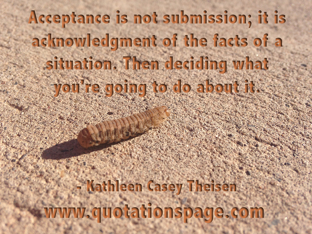 quote details kathleen casey theisen acceptance is not submission