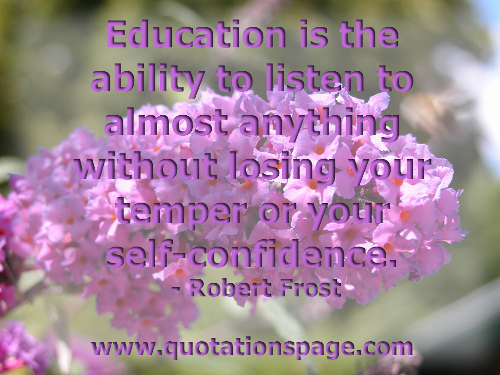 Quote Details Robert Frost Education Is The Ability The
