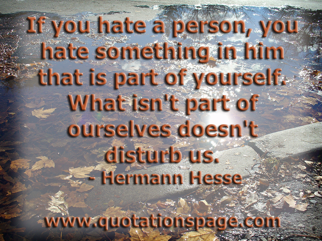 Quote Details Hermann Hesse If You Hate A The