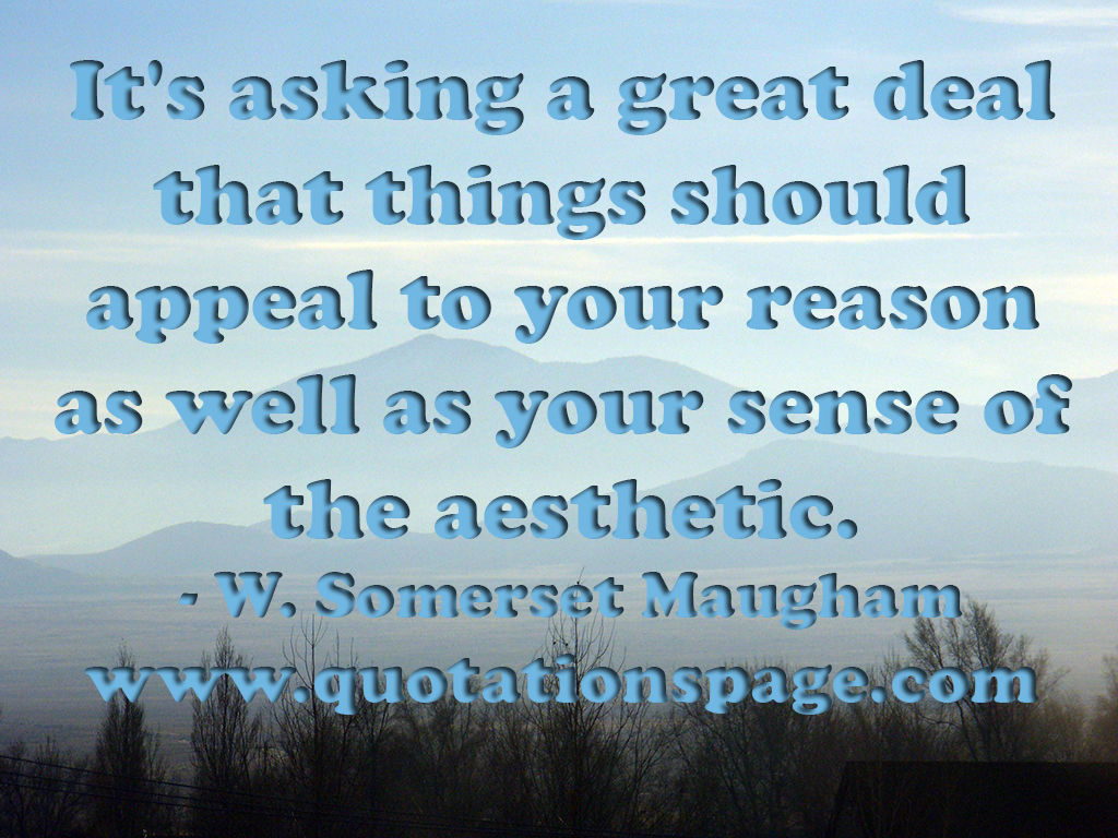 Great Quotations Quote Details Wsomerset Maugham It's Asking A Great The