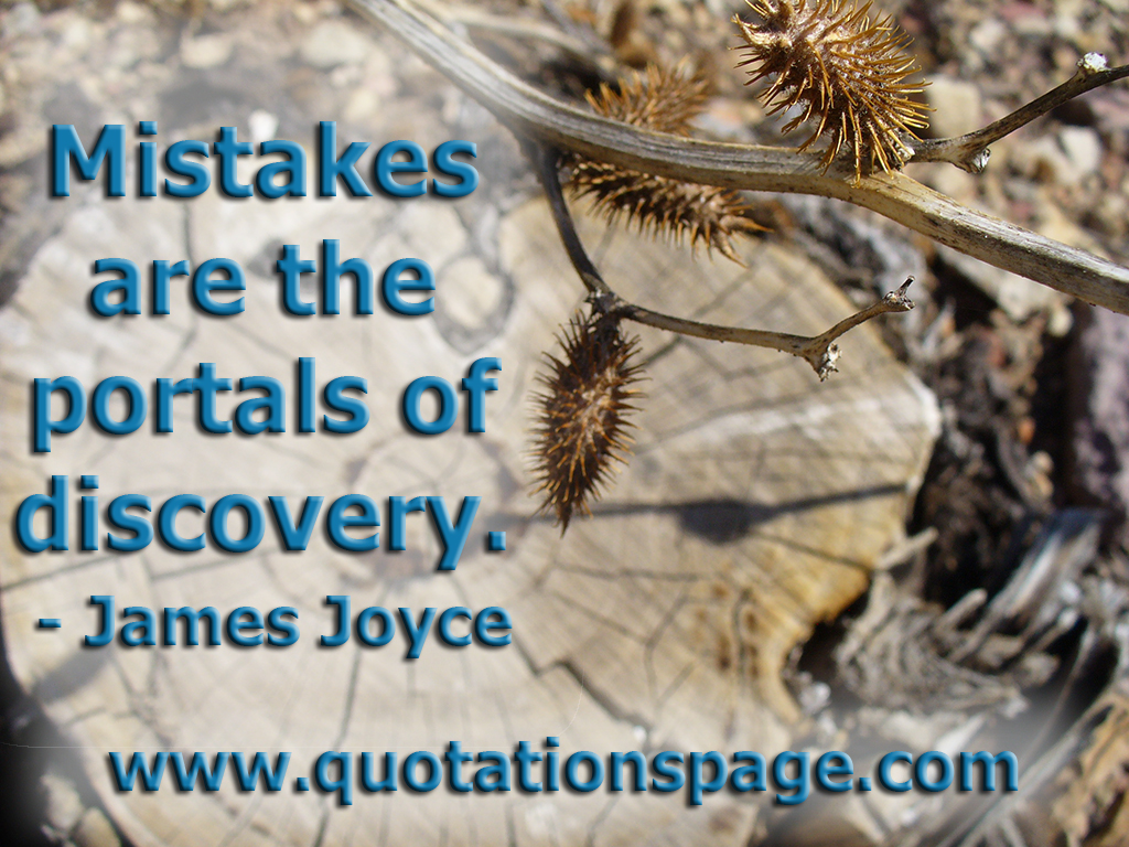 quote details james joyce mistakes are the portals the mistakes are the portals of discovery james joyce irish author 1882 1941