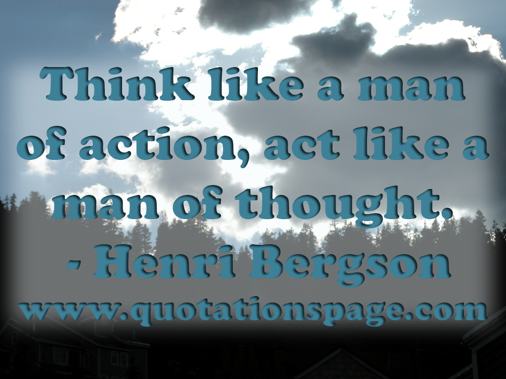 Think Like A Man Book Quotes: Quote Details: Henri Bergson: Think Like A Man...
