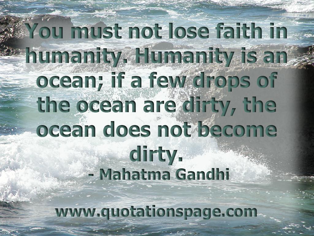 Quote Details: Mahatma Gandhi: You Must Not Lose...